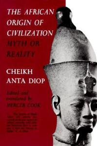 The African Origin of Civilization Myth or Reality by Cheikh Anta Diop